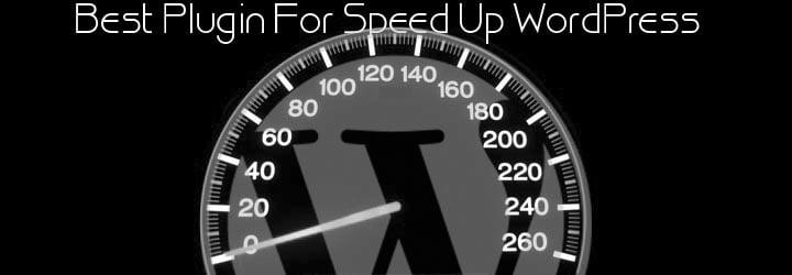 Best Plugin Speed Up WordPress Website,