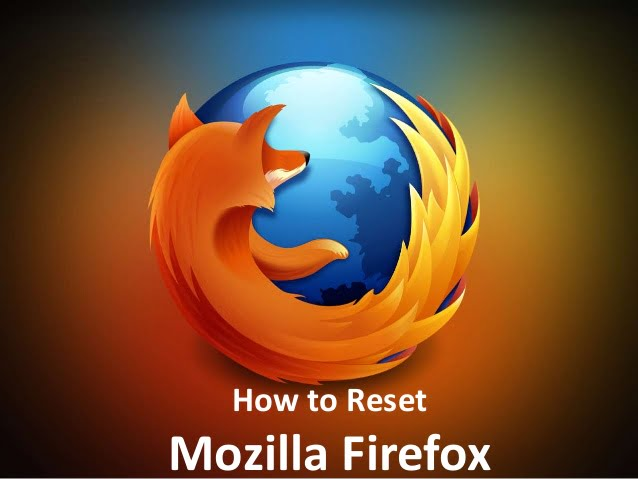 How to reset Mozilla Firefox