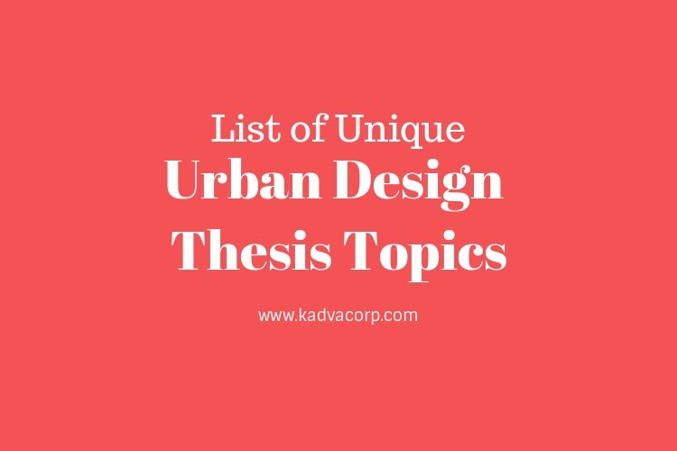 Urban design thesis topics, urban design thesis projects, urban design thesis topics list, urban design research topics, urban design thesis pdf, urban design research questions, urban design research papers, topics related to urban design, urban design dissertation topics, urban aesthetics and new trends in urban design, urban studies research topics, urban design thesis topics india, urban design masters thesis topics,