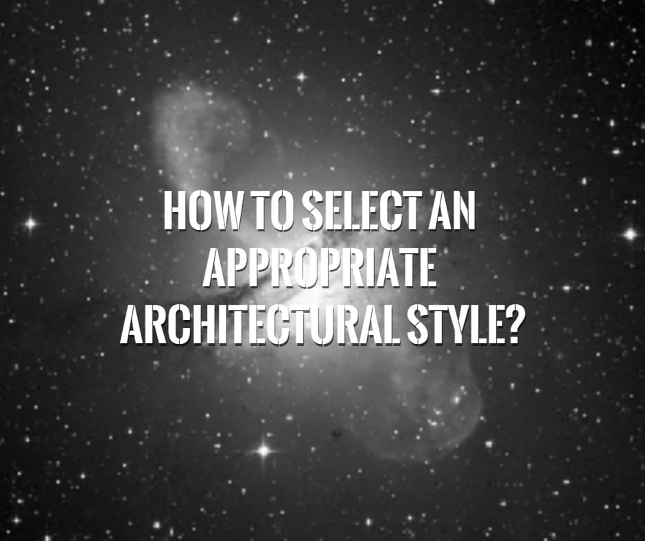 architectural design style, architecture style, design style, choosing design style, building design style,